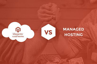 magento cloud hosting vs. managed hosting